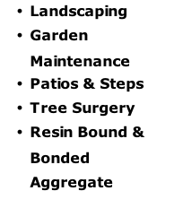 Landscaping Garden Maintenance Patios & Steps Tree Surgery Resin Bound & Bonded Aggregate
